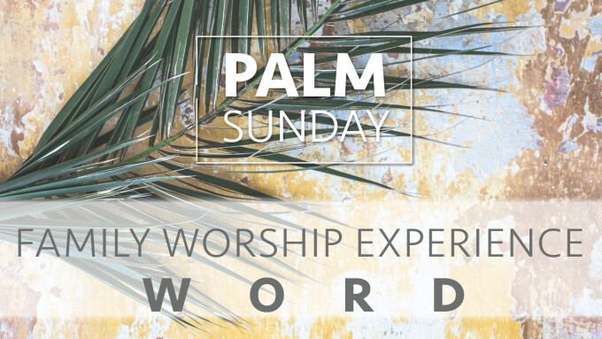 Family Worship Experience // WORD