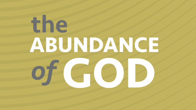 The Abundance of God