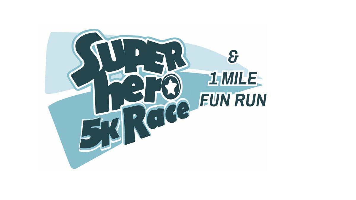 Super Hero 5K & 1 Mile Fun Run