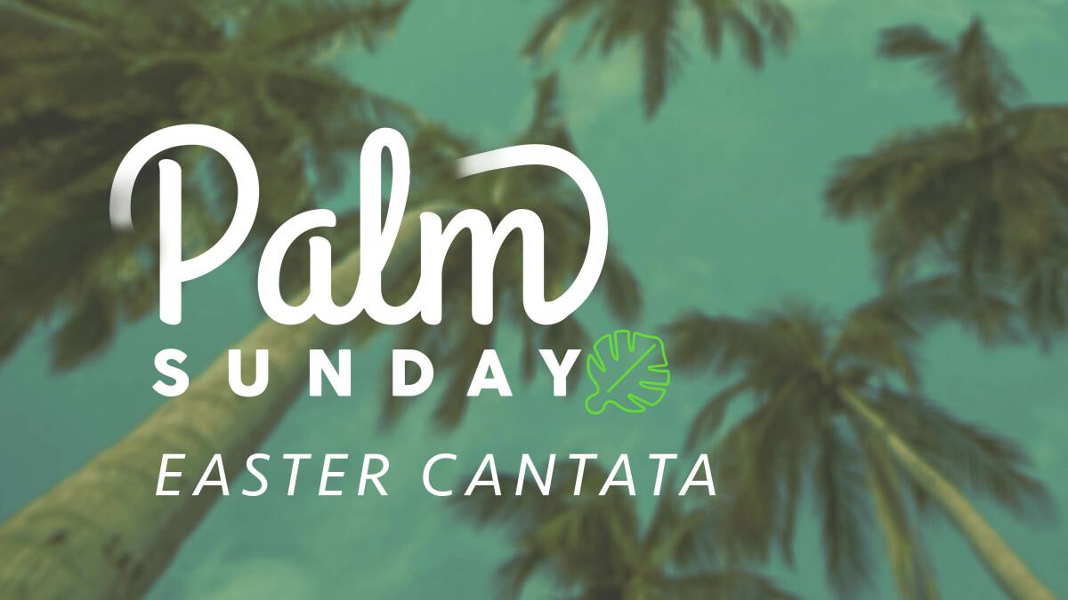 Palm Sunday Cantata