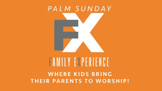 FX - FAMILY WORSHIP EXPERIENCE