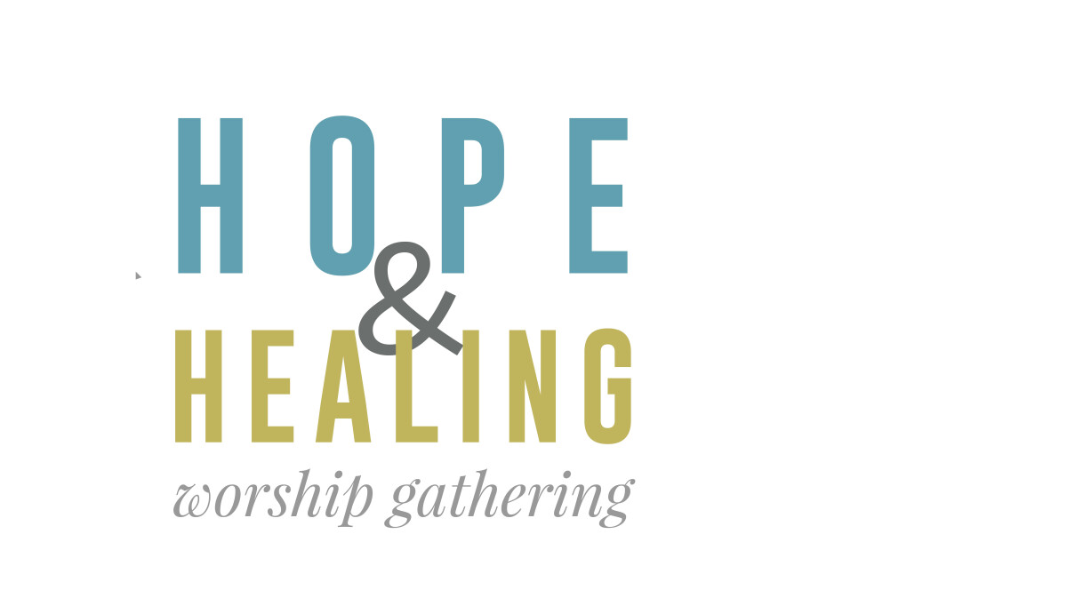 Hope and Healing Worship Gathering