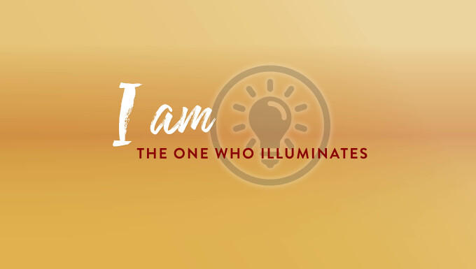 I AM The One Who Illuminates