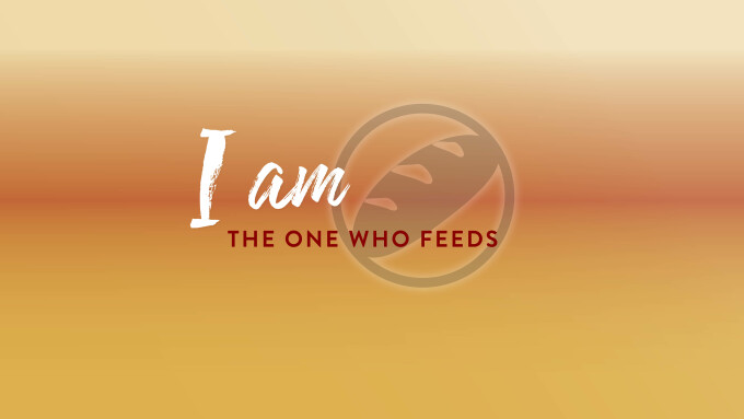 I AM The One Who Feeds