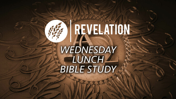 Revelation Wednesday Lunch Bible Study - April 1