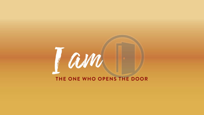 I AM The One Who Opens The Door
