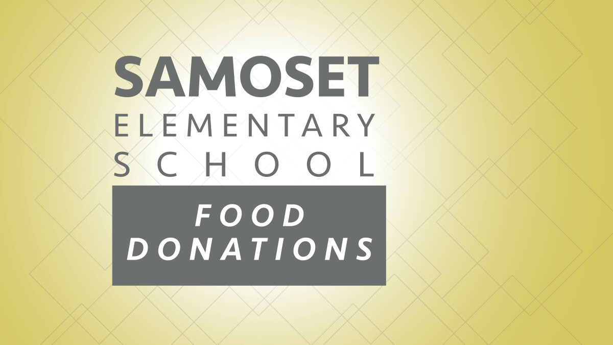 FOOD for SAMOSET ELEMENTARY