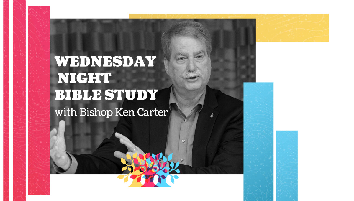 WEDNESDAY NIGHT BIBLE STUDY with Bishop Ken Carter