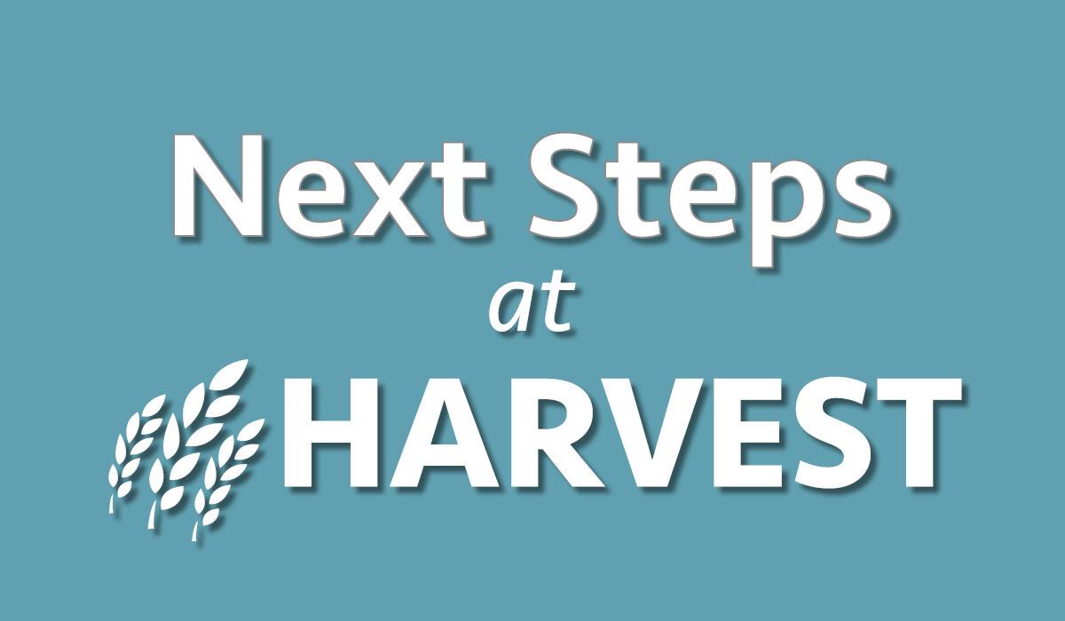 Next Steps at Harvest