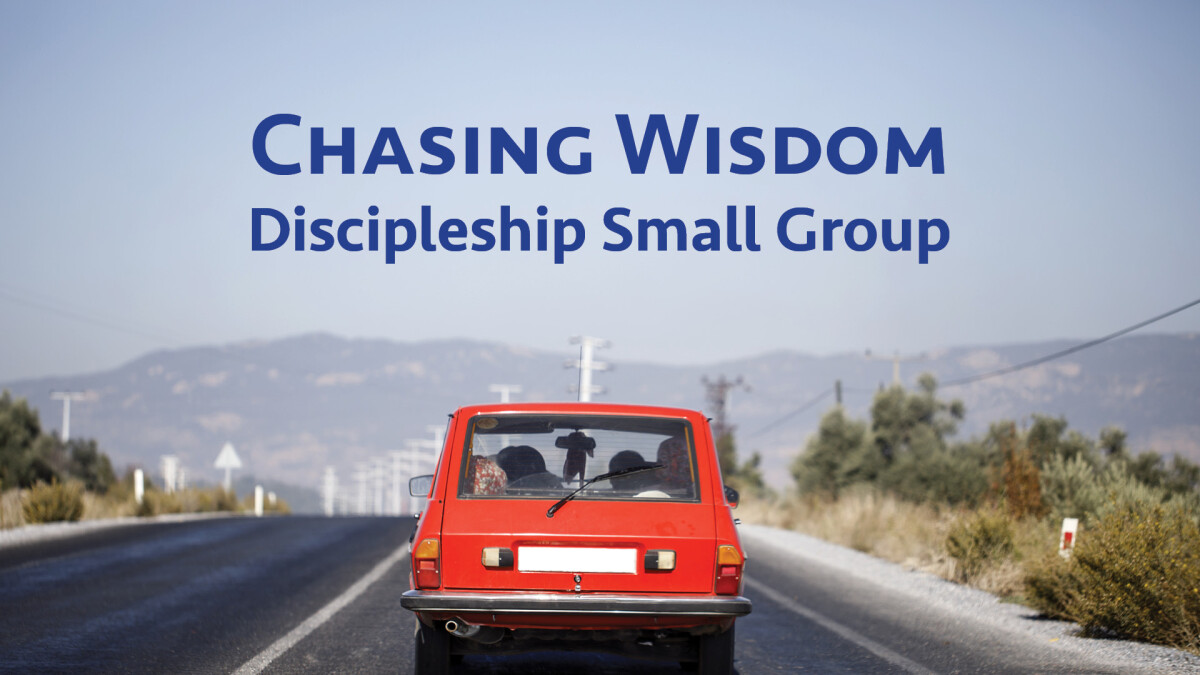 Chasing Wisdom Adult Small Group